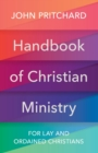 Handbook of Christian Ministry : An A to Z for Lay and Ordained Ministers - Book