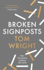 Broken Signposts : How Christianity Makes Sense of the World - Book