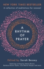 A Rhythm of Prayer : A Collection of Meditations for Renewal - eBook
