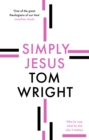 Simply Jesus : Who He Was, What He Did, Why It Matters - Book