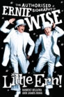 Little Ern : The authorised biography of Ernie Wise - eBook