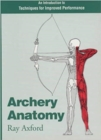 Archery Anatomy : An Introduction to Techniques for Improved Performance - Book