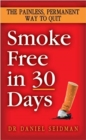 Smoke Free in 30 Days : The Painless, Permanent Way to Quit - eBook