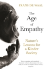 The Age of Empathy : Nature's Lessons for a Kinder Society - eBook