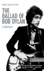 The Ballad of Bob Dylan : A Portrait - eBook