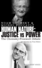Human Nature: Justice Versus Power : The Chomsky-Foucault Debate - Book