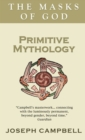 Primitive Mythology : The Masks of God - Book