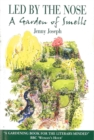 Led By The Nose : A Garden of Smells - eBook