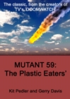 Mutant 59 : The Plastic Eater - eBook