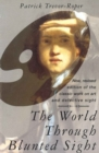 The World Through Blunted Sight : An Inquiry into the Influence of Defective Vision on Art and Character - eBook