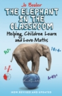 The Elephant in the Classroom : Helping Children Learn and Love Maths - Book