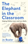 The Elephant in the Classroom : Helping Children Learn and Love Maths - eBook