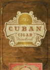 The Cuban Cigar Handbook - Book