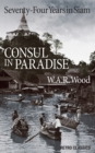 Consul in Paradise : Seventy-Four Years in Siam - Book