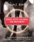 Horse Gaits, Balance, and Movement : The natural mechanics of movement common to all breeds - Book