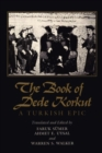 The Book of Dede Korkut : A Turkish Epic - Book