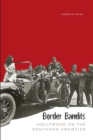 Border Bandits : Hollywood on the Southern Frontier - Book