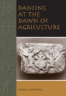 Dancing at the Dawn of Agriculture - Book