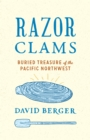 Razor Clams : Buried Treasure of the Pacific Northwest - Book