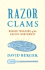 Razor Clams : Buried Treasure of the Pacific Northwest - eBook