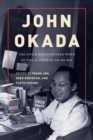 John Okada : The Life and Rediscovered Work of the Author of No-No Boy - eBook