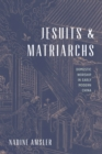 Jesuits and Matriarchs : Domestic Worship in Early Modern China - Book