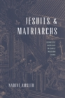 Jesuits and Matriarchs : Domestic Worship in Early Modern China - eBook