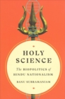 Holy Science : The Biopolitics of Hindu Nationalism - Book