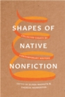 Shapes of Native Nonfiction : Collected Essays by Contemporary Writers - Book