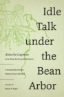 Idle Talk under the Bean Arbor : A Seventeenth-Century Chinese Story Collection - Book
