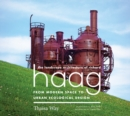 The Landscape Architecture of Richard Haag : From Modern Space to Urban Ecological Design - Book