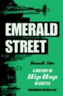 Emerald Street : A History of Hip Hop in Seattle - Book