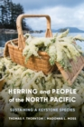 Herring and People of the North Pacific : Sustaining a Keystone Species - Book