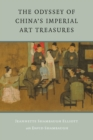 The Odyssey of China's Imperial Art Treasures - eBook