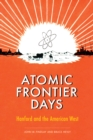 Atomic Frontier Days : Hanford and the American West - eBook