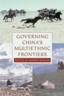 Governing China's Multiethnic Frontiers - eBook