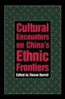 Cultural Encounters on China's Ethnic Frontiers - eBook