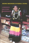 Doing Business in Rural China : Liangshan's New Ethnic Entrepreneurs - eBook