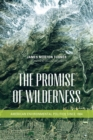 The Promise of Wilderness : American Environmental Politics since 1964 - eBook
