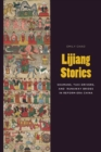 Lijiang Stories : Shamans, Taxi Drivers, and Runaway Brides in Reform-Era China - eBook
