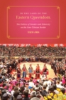In the Land of the Eastern Queendom : The Politics of Gender and Ethnicity on the Sino-Tibetan Border - eBook