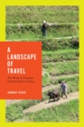 A Landscape of Travel : The Work of Tourism in Rural Ethnic China - eBook