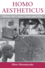 Homo Aestheticus : Where Art Comes From and Why - eBook