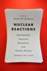 Nuclear Reactions : Documenting American Encounters with Nuclear Energy - eBook