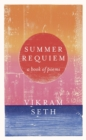 Summer Requiem : From the author of the classic bestseller A SUITABLE BOY - eBook