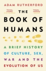 The Book of Humans : The Story of How We Became Us - eBook