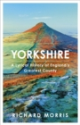Yorkshire : A lyrical history of England's greatest county - Book