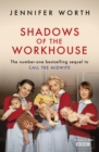 Shadows Of The Workhouse : The Drama Of Life In Postwar London - eBook
