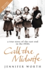 Call The Midwife : A True Story Of The East End In The 1950S - eBook