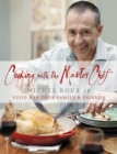 Cooking with The Master Chef : Food For Your Family & Friends - eBook